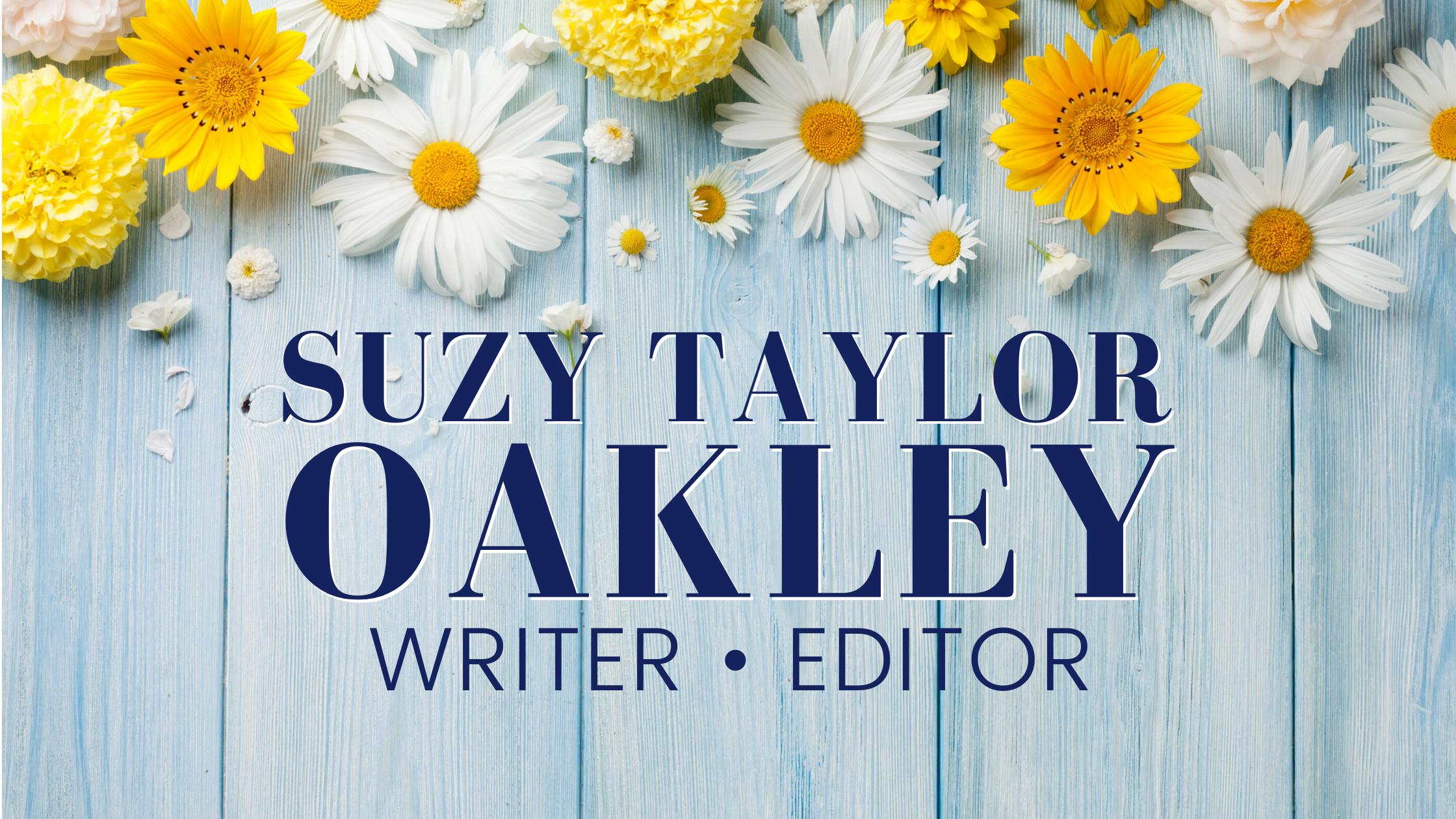 Suzy Taylor Oakley • writer editor
